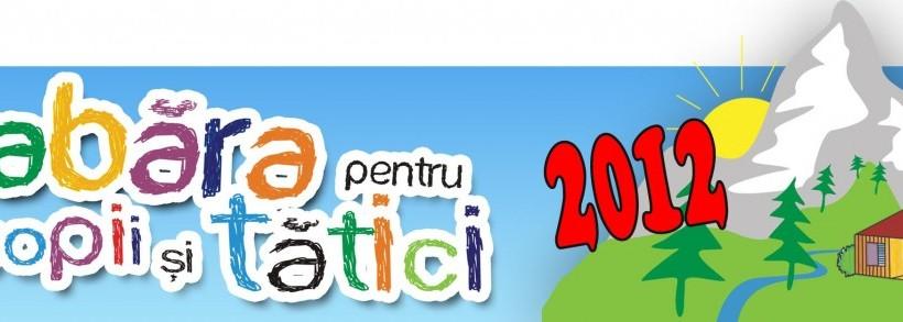Tabăra pentru Copii și Tătici 2012